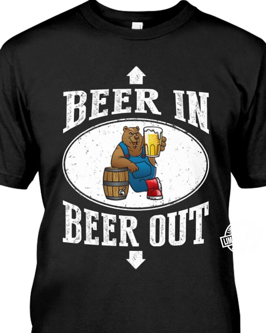Bear Beer In Beer Out shirt