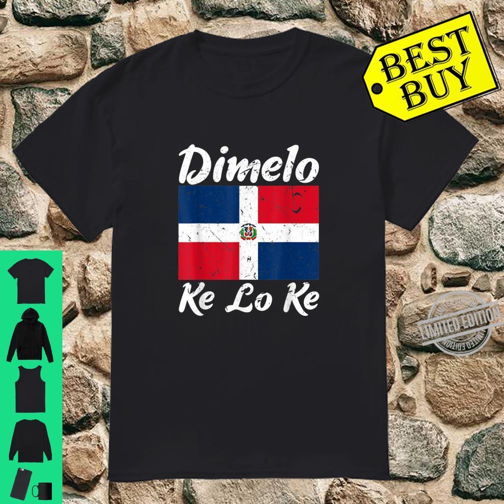 Dimelo Ke Lo Ke Dominican Republic Flag Shirt