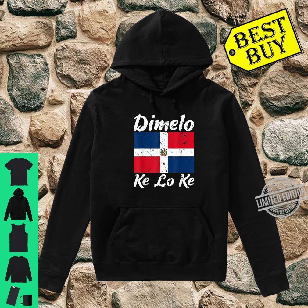 Dimelo Ke Lo Ke Dominican Republic Flag Shirt hoodie