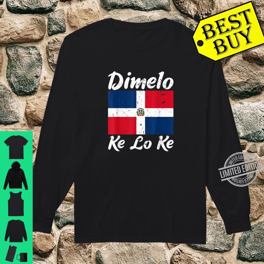 Dimelo Ke Lo Ke Dominican Republic Flag Shirt long sleeved