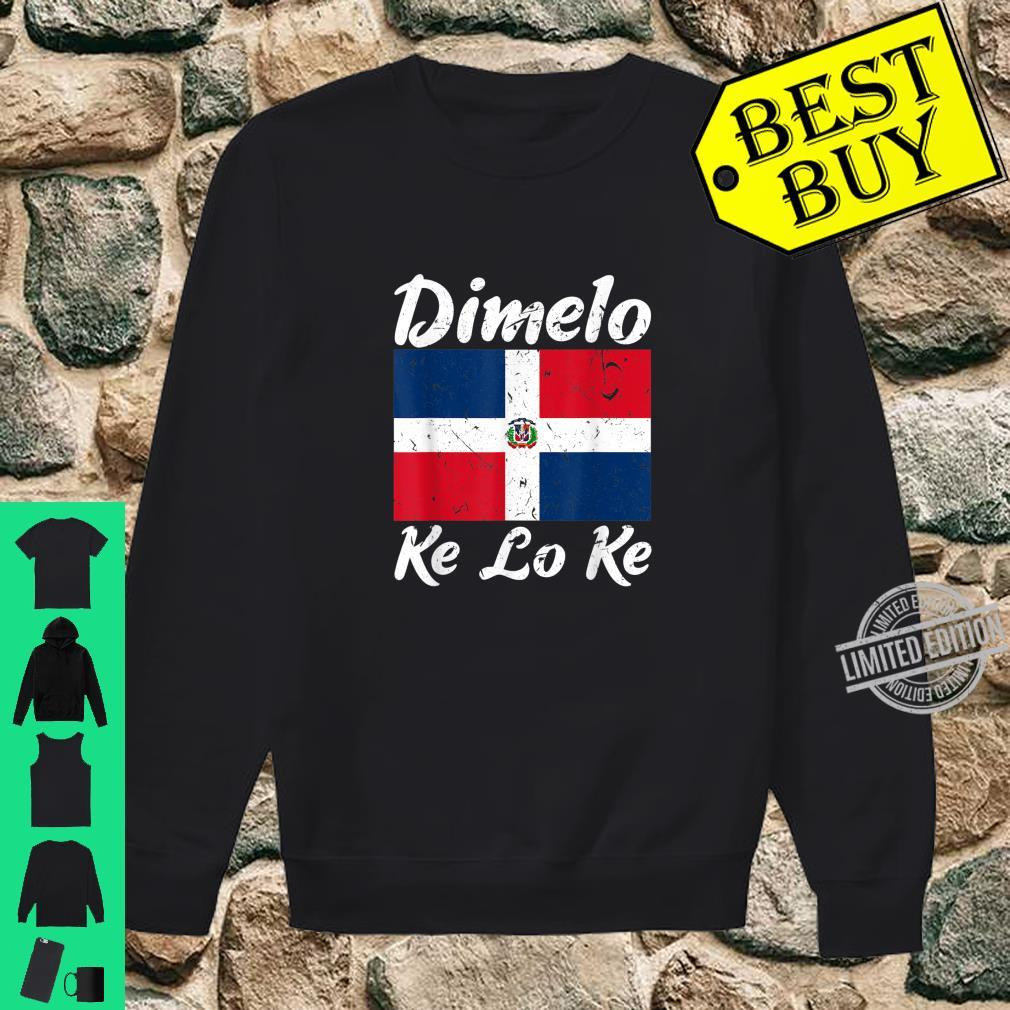 Dimelo Ke Lo Ke Dominican Republic Flag Shirt sweater