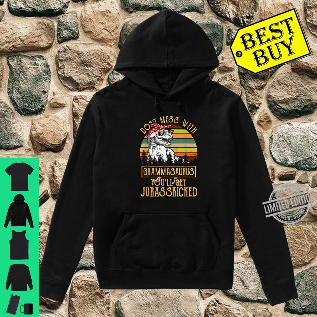 Don't Mess With Grammasaurus You'll Get Jurasskicked Shirt hoodie