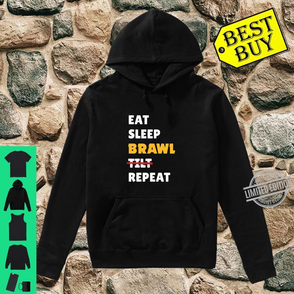 Eat, Sleep, Brawl, Tilt, Repeat. For the Best Star Brawler Shirt hoodie