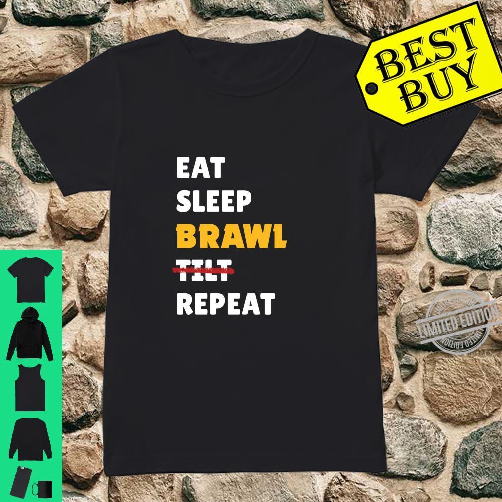Eat, Sleep, Brawl, Tilt, Repeat. For the Best Star Brawler Shirt ladies tee