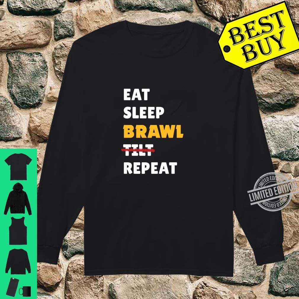 Eat, Sleep, Brawl, Tilt, Repeat. For the Best Star Brawler Shirt long sleeved