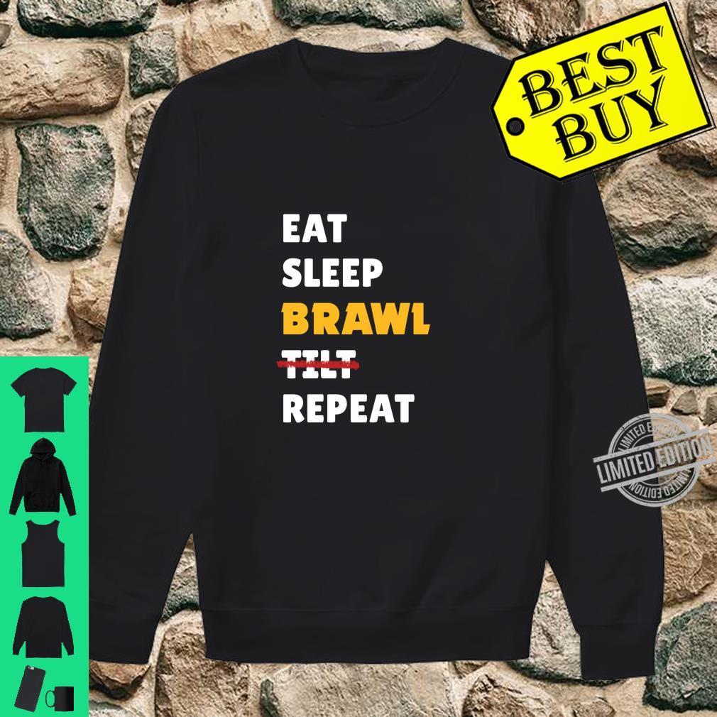 Eat, Sleep, Brawl, Tilt, Repeat. For the Best Star Brawler Shirt sweater