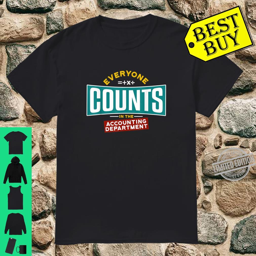 Everyone Counts In The Accounting Departement Shirt
