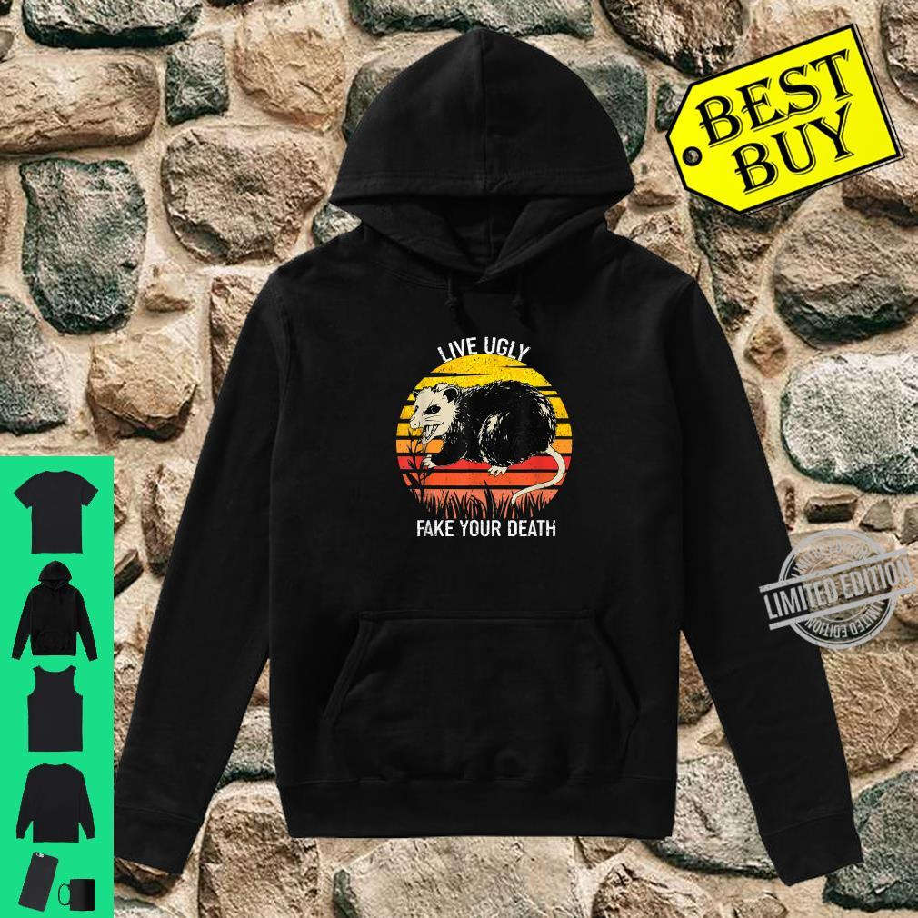 Live Ugly Fake Your Death Opossum Shirt hoodie