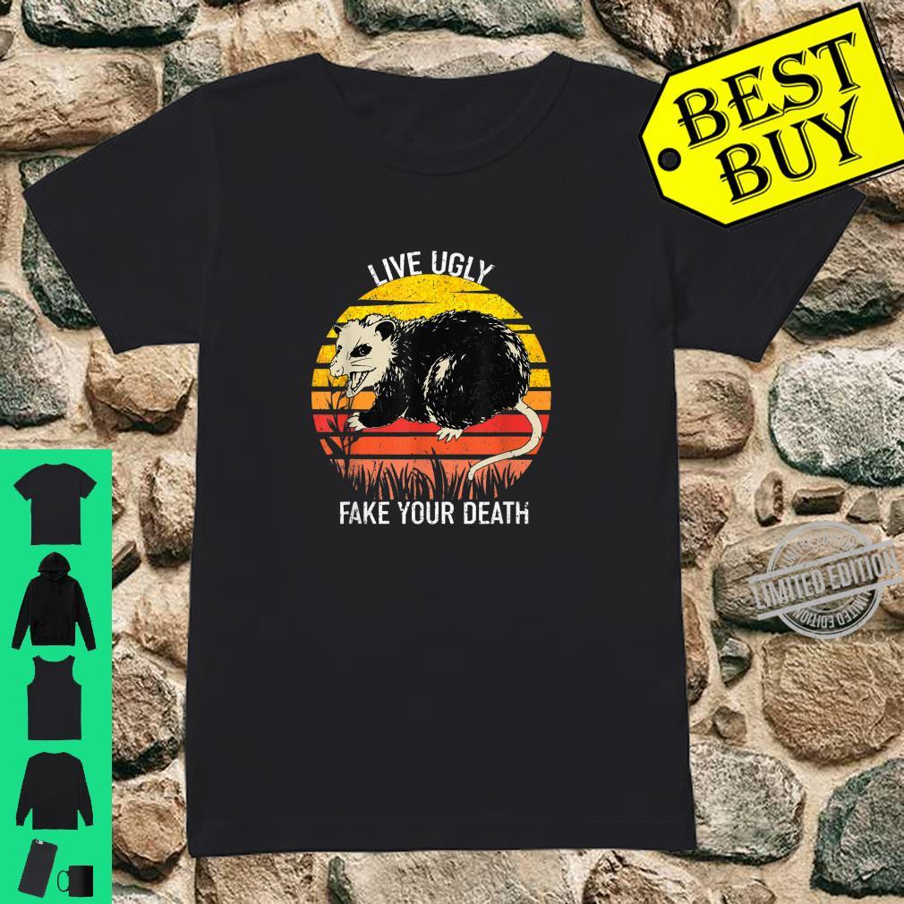 Live Ugly Fake Your Death Opossum Shirt ladies tee