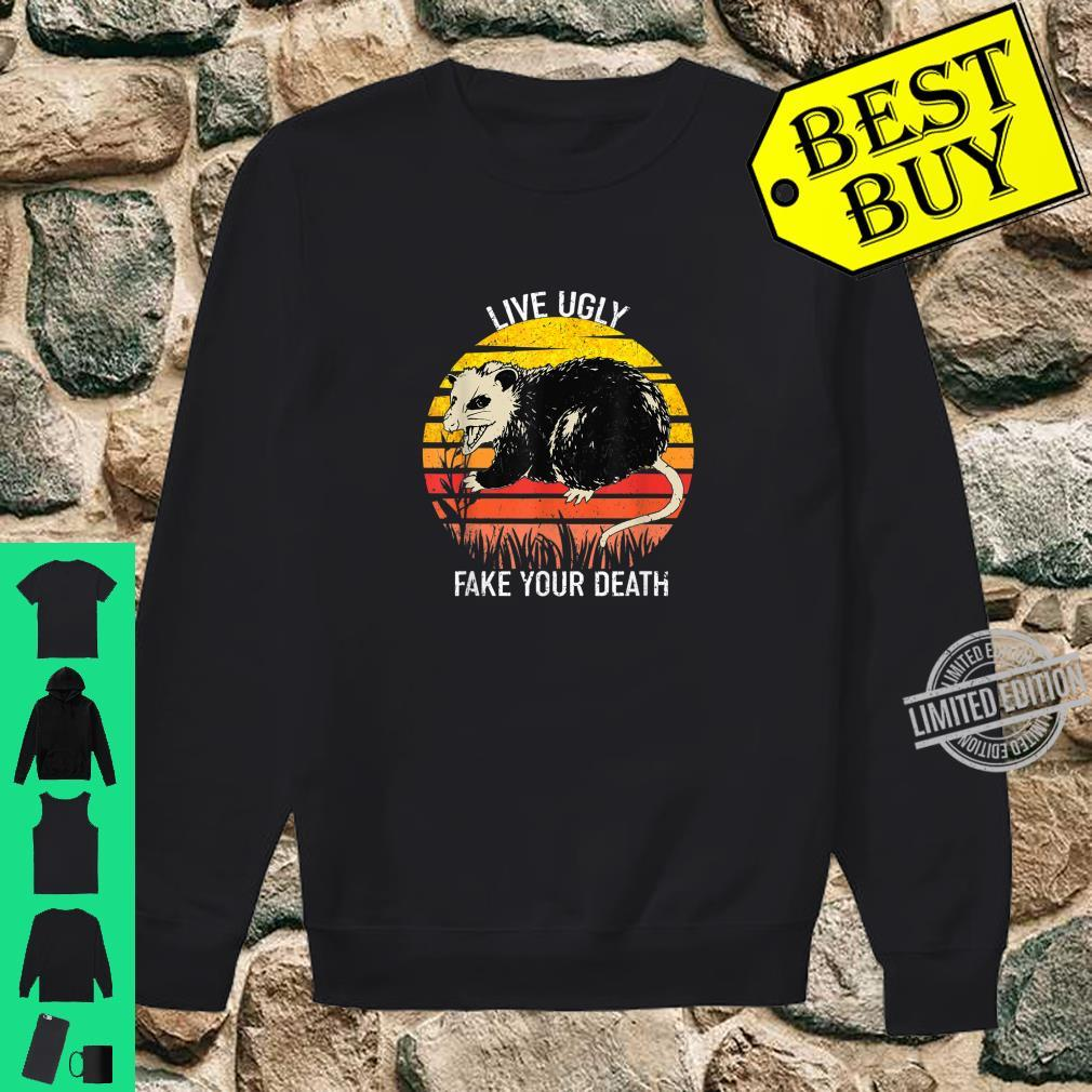 Live Ugly Fake Your Death Opossum Shirt sweater