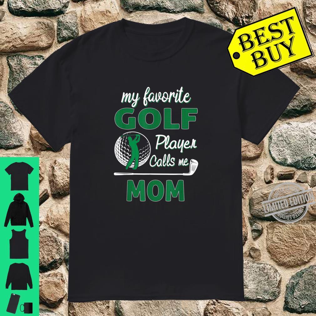 My Favorite Golf Player CallsMe Mom Mother's Day Shirt