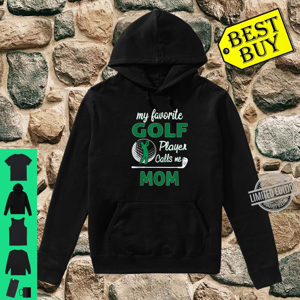 My Favorite Golf Player CallsMe Mom Mother's Day Shirt hoodie
