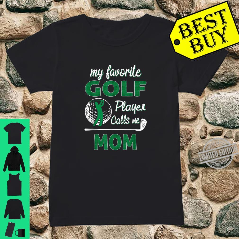 My Favorite Golf Player CallsMe Mom Mother's Day Shirt ladies tee