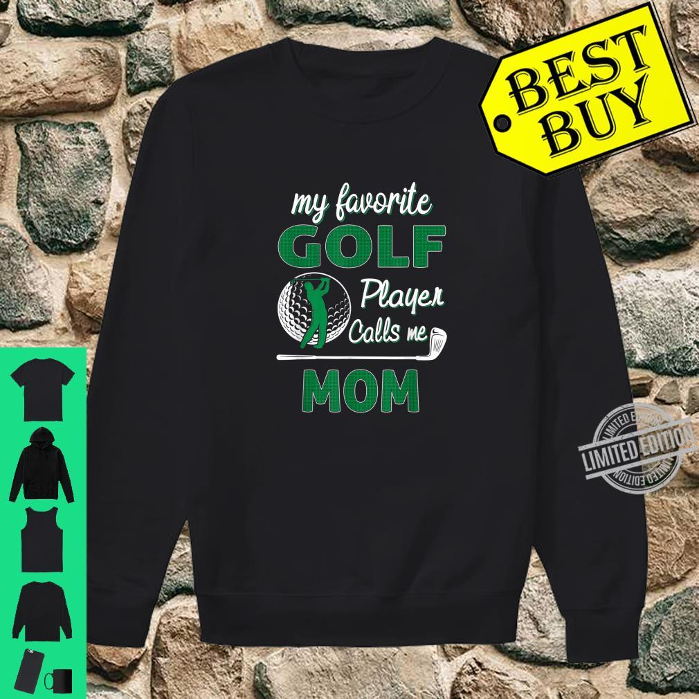My Favorite Golf Player CallsMe Mom Mother's Day Shirt sweater