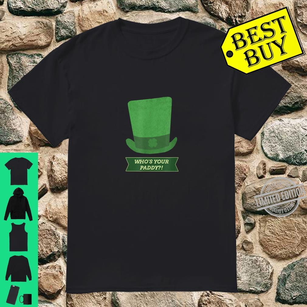 St Patricks Day Who's Your Paddy Shirt