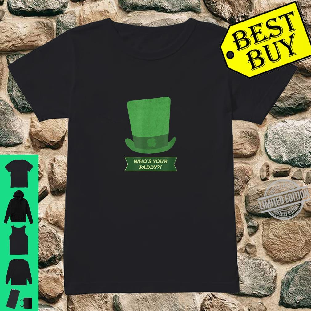 St Patricks Day Who's Your Paddy Shirt ladies tee