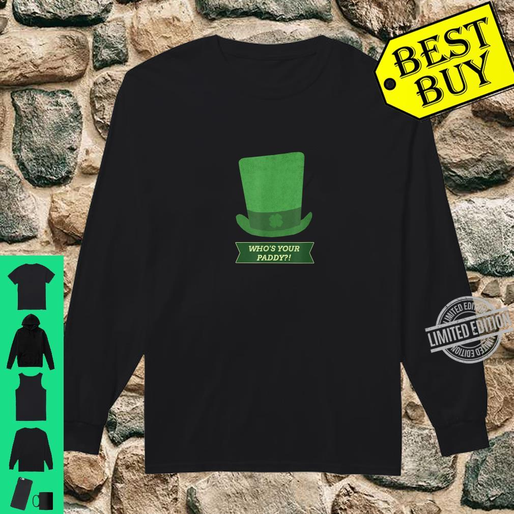 St Patricks Day Who's Your Paddy Shirt long sleeved