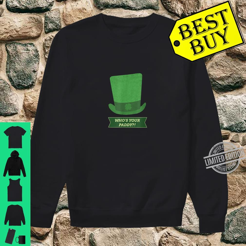 St Patricks Day Who's Your Paddy Shirt sweater