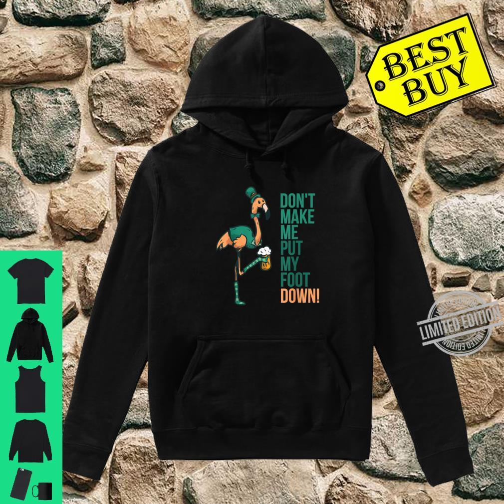 St Patrick S Day Flamingo Don T Make Me Put My Foot Down Shirt