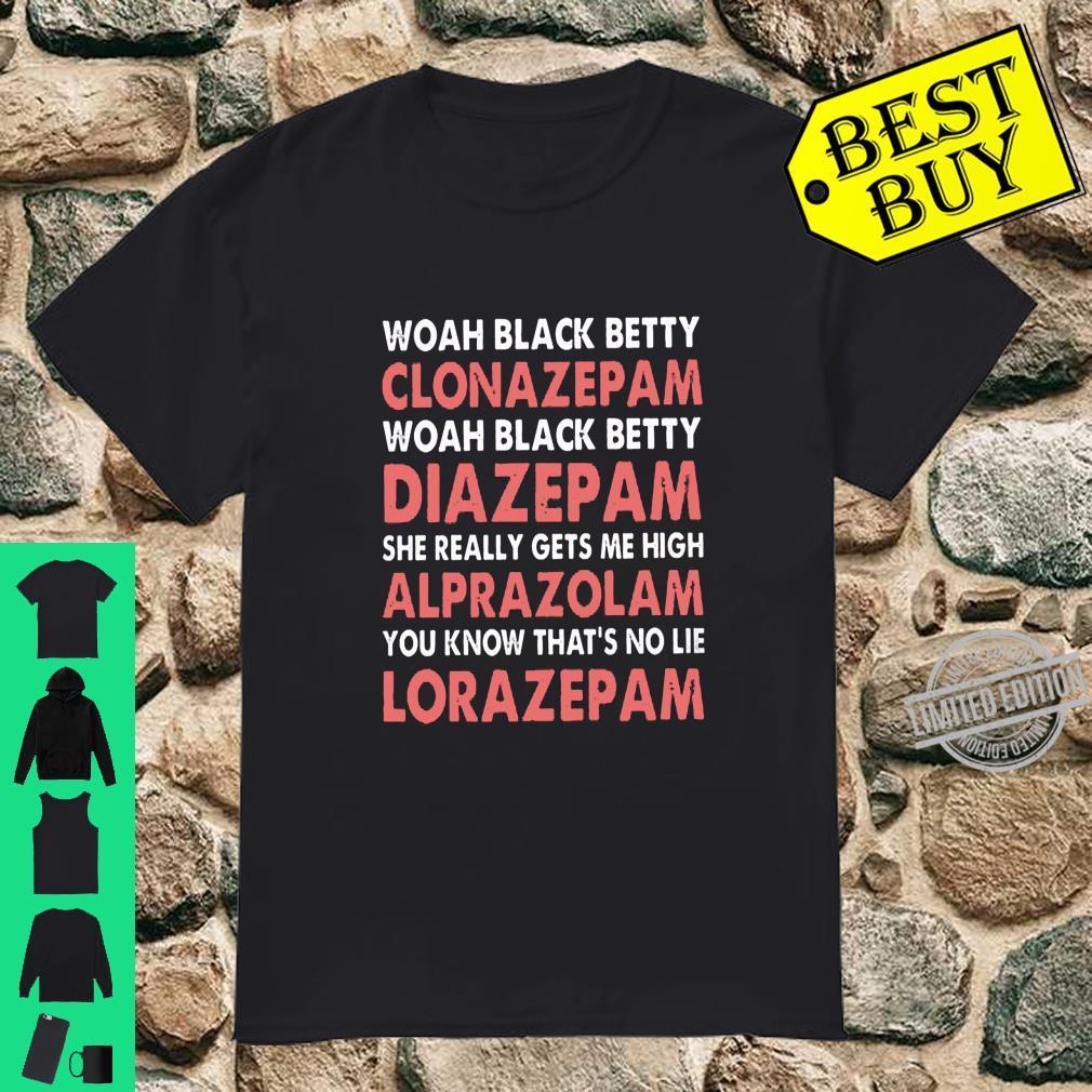 WOAH BLACK BETTY CLONAZEPAM WOAH BLACK BETTY DIAZEPAM SHIRT