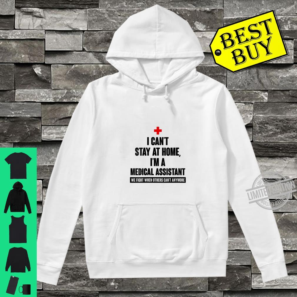 Womens I Can't Stay At Home I'm A Medical Assistant Shirt hoodie
